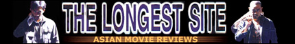 Powered by The Longest Site - Asian Movie Reviews